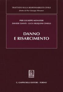 Libro Danno e risarcimento P. Giuseppe Monateri , Davide Gianti , Luca Siliquini Cinelli