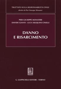 Libro Danno e risarcimento Pier Giuseppe Monateri , Davide Gianti , Luca Siliquini Cinelli