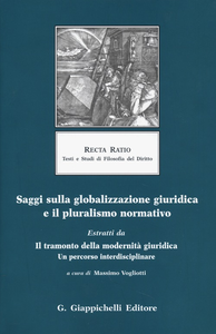 Libro Saggi sulla globalizzazione giuridica e il pluralismo normativo. Estratti da Il tramonto della modernità giuridica. Un percorso interdisciplinare