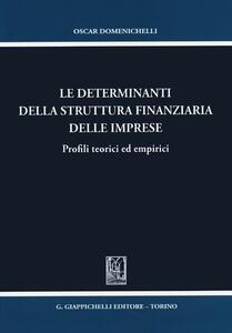 Le determinanti della struttura finanziaria delle imprese. Profili teorici ed empirici