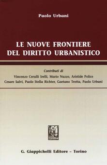 Le nuove frontiere del diritto urbanistico - Paolo Urbani - copertina