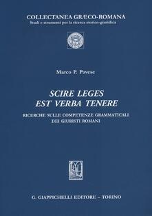 Fondazionesergioperlamusica.it Scire leges est verba tenere. Ricerche sulle competenze grammaticali dei giuristi romani Image