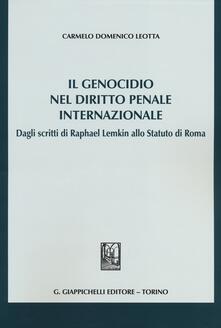 Ristorantezintonio.it Il genocidio nel diritto penale internazionale. Dagli scritti di Raphael Lemkin allo Statuto di Roma Image