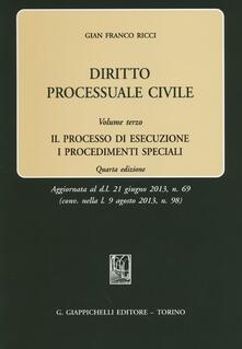 Promoartpalermo.it Diritto processuale civile. Vol. 3: processo di esecuzione. I procedimenti speciali, Il. Image