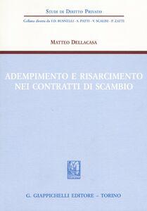 Libro Adempimento e risarcimento nei contratti di scambio Matteo Dellacasa
