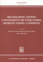 Organizzazione, gestione e finanziamento dei teatri d'opera. Esperienze europee a confronto