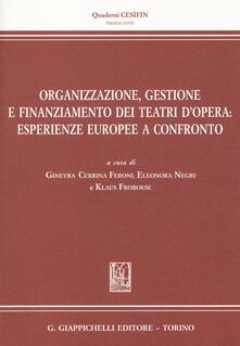 Capturtokyoedition.it Organizzazione, gestione e finanziamento dei teatri d'opera. Esperienze europee a confronto Image