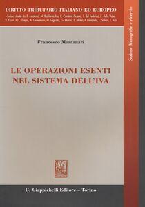Libro Le operazioni esenti nel sistema dell'IVA Francesco Montanari
