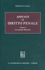 Appunti di diritto penale. Vol. 1: La legge penale. - Marcello Gallo - copertina