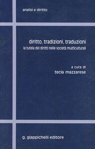 Libro Diritto, tradizioni, traduzioni. La tutela dei diritti nelle società multiculturali