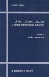 Diritto, tradizioni, traduzioni. La tutela dei diritti nelle società multiculturali