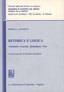 Foto Cover di Retorica e logica. Aristotele, Cicerone, Quintiliano, Vico, Libro di Simona C. Sagnotti, edito da Giappichelli
