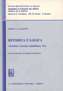 Libro Retorica e logica. Aristotele, Cicerone, Quintiliano, Vico Simona C. Sagnotti