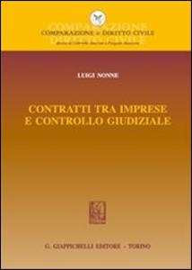 Libro Contratti tra imprese e controllo giudiziale con addenda di aggiornamento Luigi Nonne