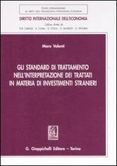 Gli standard di trattamento nell'interpretazione dei trattati in materia di investimenti stranieri