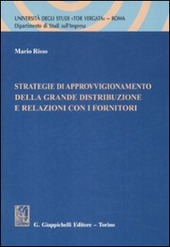 Strategie di approvvigionamento della grande distribuzione e relazioni con i fornitori