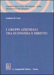 Libro I gruppi aziendali tra economia e diritto Emiliano Di Carlo