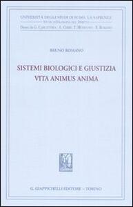 Libro Sistemi biologici e giustizia. Vita animus anima Bruno Romano