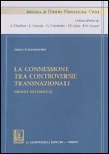 Libro La connessione tra controversie transnazionali. Profili sistematici Elena D'Alessandro