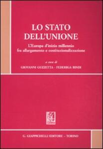 Lo stato dell'Unione. L'Europa d'inizio millennio fra allargamento e costituzionalizzazione