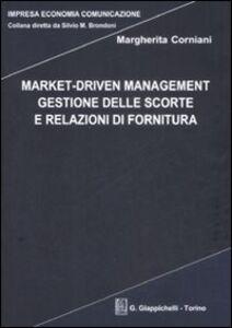 Market-driven management. Gestione delle scorte e relazioni di fornitura