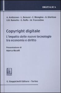 Libro Copyright digitale. L'impatto delle nuove tecnologie tra economia e diritto
