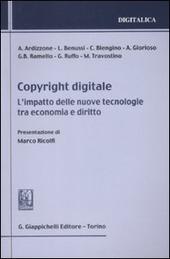 Copyright digitale. L'impatto delle nuove tecnologie tra economia e diritto