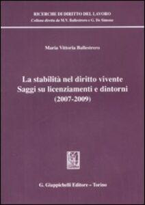 Libro La stabilità nel diritto vivente. Saggi su licenziamenti e dintorni (2007-2009) M. Vittoria Ballestrero
