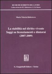 La stabilità nel diritto vivente. Saggi su licenziamenti e dintorni (2007-2009)