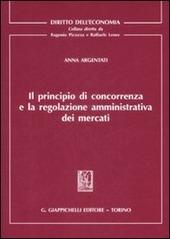 Il principio di concorrenza e la regolazione amministrativa dei mercati
