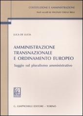 Amministrazione transnazionale e ordinamento europeo. Saggio sul pluralismo amministrativo