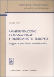 Amatigota.it Amministrazione transnazionale e ordinamento europeo. Saggio sul pluralismo amministrativo Image