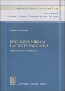 Libro Esecuzione forzata e attività valutativa. Introduzione sistematica Michele Fornaciari