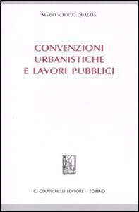Convenzioni urbanistiche e lavori pubblici
