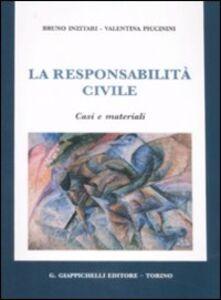 Libro La responsabilità civile. Casi e matriali Bruno Inzitari , Valentina Piccinini