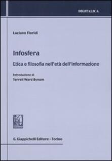 Infosfera. Etica e filosofia nell'età dell'informazione - Luciano Floridi - copertina