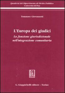 Foto Cover di L' Europa dei giudici. La funzione giurisdizionale nell'integrazione comunitaria, Libro di Tommaso Giovannetti, edito da Giappichelli