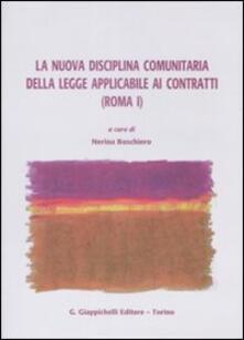 La nuova disciplina comunitaria delle legge applicabile ai contratti (Roma I).pdf