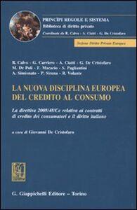 Foto Cover di La nuova disciplina europea del credito al consumo. La direttiva 2008/48/Ce relativa ai contratti di credito dei consumatori e il diritto italiano, Libro di  edito da Giappichelli