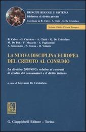 La nuova disciplina europea del credito al consumo. La direttiva 2008/48/Ce relativa ai contratti di credito dei consumatori e il diritto italiano