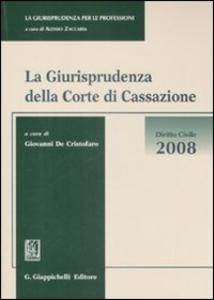 Libro La giurisprudenza della Corte di Cassazione. Diritto civile 2008