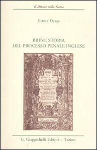 Libro Breve storia del processo penale inglese Ettore Dezza