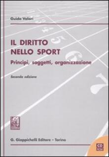 Ristorantezintonio.it Il diritto nello sport. Principi, soggetti, organizzazione. Con CD-ROm Image