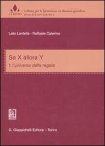 Foto Cover di Se x allora y. Vol. 1: L'universo delle regole., Libro di Lelio Lantella,Raffaele Caterina, edito da Giappichelli