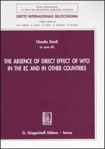 Foto Cover di The absence of direct effect of WTO in the EC and in other countries, Libro di  edito da Giappichelli