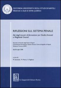 Libro Riflessioni sul sistema penale. Atti degli incontri di formazione per giudici, avvocati e magistrati onorari (Napoli, Aprile-luglio 2008)
