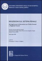 Riflessioni sul sistema penale. Atti degli incontri di formazione per giudici, avvocati e magistrati onorari (Napoli, Aprile-luglio 2008)
