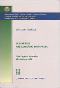 Libro Le sinergie nel governo di impresa. Una risposta sistemica alla complessità Alessandra Storlazzi