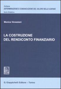 Libro La costruzione del rendiconto finanziario Monica Veneziani