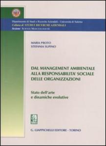 Libro Dal management ambientale alla responsabilità sociale delle organizzazioni. Stato dell'arte e dinamiche evolutive Maria Proto , Stefania Supino